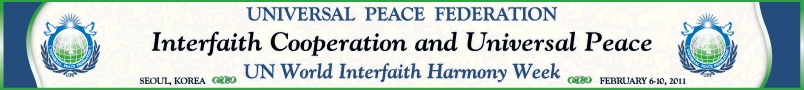 UPF 2011 Interfaith Cooperation and Universal Peace